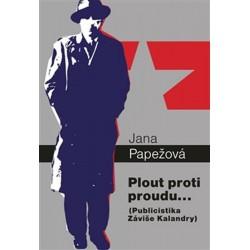 Plout proti proudu… - Publicistika Záviše Kalandry