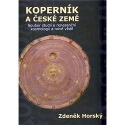 Koperník a české země - Soubor studií o renesanční kosmologii a nové vědě