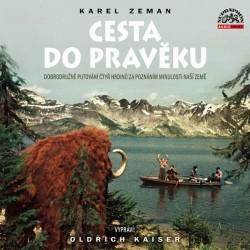 Cesta do pravěku - CD (vypráví Oldřich Kaiser)