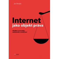 Internet jako objekt práva - Hledání rovnováhy anatomie a soukromí