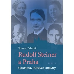 Rudolf Steiner a Praha - Osobnosti, instituce, impulzy