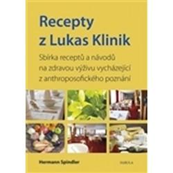 Recepty z Lukas Klinik - Sbírka receptů a návodů na zdravou výživu vycházející z anthroposofického poznání