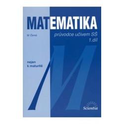 Matematika - Průvodce učivem SŠ 1. díl