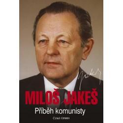 Miloš Jakeš - Příběh komunisty