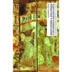 Bratr Odorik a jeho zpráva o východních krajích světa - Styky Evropy a mongolské Číny ve 13. a 14. století