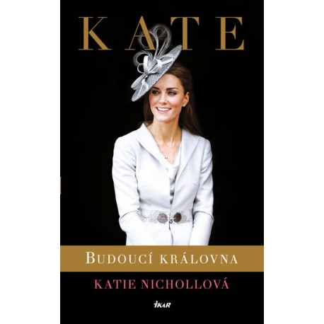 Kate - budoucí královna