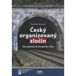Český organizovaný zločin: Od vyděračů ke korupčním sítím