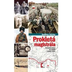 Prokletá magistrála: Čechoslováci na Sibiři v roce 1919
