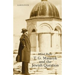 T. G. Masaryk and the Jewish Question