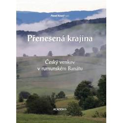 Přenesená krajina - Český venkov v rumunském Banátu