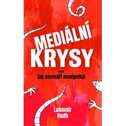 Mediální krysy aneb jak novináři manipulují