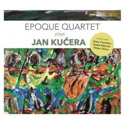 Epoque Quartet plays Jan Kučera - CDmp3