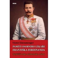 Paměti osobního lékaře Františka Ferdinanda - Nejtěžší roky následníka trůnu