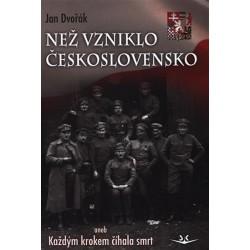 Než vzniklo Československo aneb Každým krokem číhala smrt