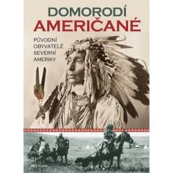 Domorodí Američané - Původní obyvatelé severní Ameriky
