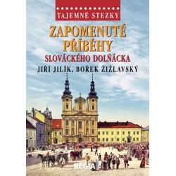 Tajemné stezky - Zapomenuté příběhy slováckého Dolňácka