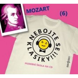 Nebojte se klasiky 6 - Wolfgang Amadeus Mozart - CD