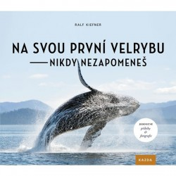 Na svou první velrybu - nikdy nezapomeneš