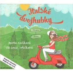 Italské dvojhubky - S humorem a laskavostí o životě v Itálii - CDmp3 (Čte Lucie Juřičková)
