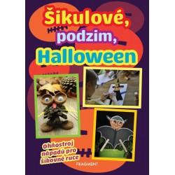 Šikulové, podzim, Halloween - Ohňostroj nápadů pro šikovné ruce