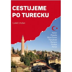 Cestujeme po Turecku - Kemer, Phaselis, Myra-Demre, Pamukkale, Olympos, Antalya, Alanya