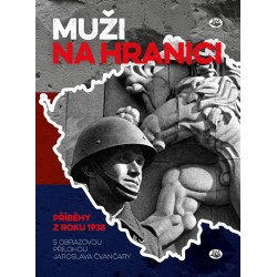 Muži na hranici - Příběhy z roku 1938
