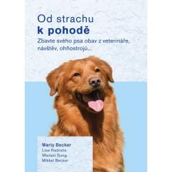 Od strachu k pohodě - Zbavte svého psa obav z veterináře, návštěv, ohňostrojů…