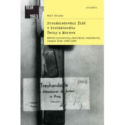 Pronásledování Židů v Protektorátu Čechy a Morava - Místní iniciativy, centrální rozhodnutí, reakce Židů 1939-1945