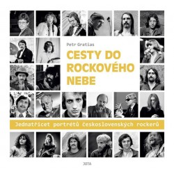 Cesty do rockového nebe - Jedenatřicet portrétů československých rockerů