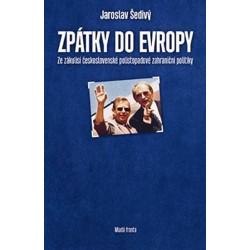 Zpátky do Evropy - Ze zákulisí československé polistopadové zahraniční politiky