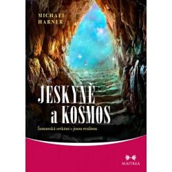 Jeskyně a kosmos - Šamanská setkání s jinou realitou