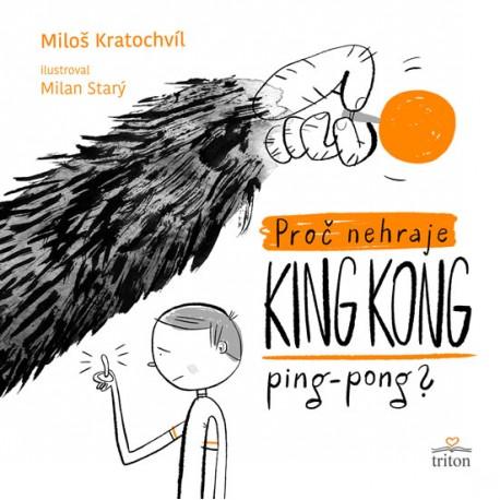Proč nehraje King Kong ping pong