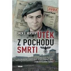 Útěk z pochodu smrti - Pozoruhodný příběh muže, který dvakrát unikl z koncentračního tábora