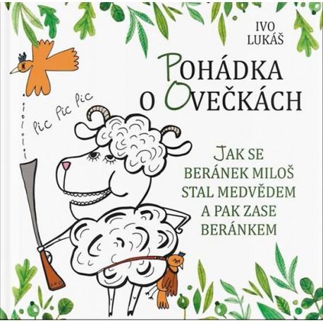 Pohádka o ovečkách - Jak se beránek Miloš stal medvědem a pak zase beránkem