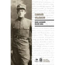 Cukrář vojákem - Deník legionáře Miloše Suma
