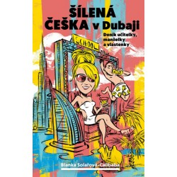 Šílená češka v Dubaji - Deník učitelky, manželky a vlastenky