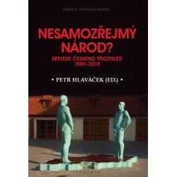 Nesamozřejmý národ? - Reflexe českého třicetiletí 1989-2019