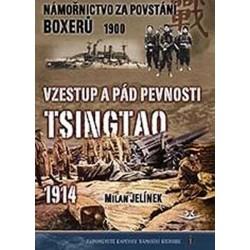 Námořnictvo za povstání boxerů 1900 / Vzestup a pád pevnosti Tsingtao 1914