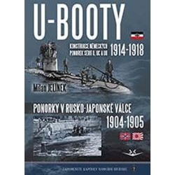 U-BOOTY konstrukce německých ponorek sérií U, UC a UB 1914-1918 / Ponorky v Rusko-Japonské válce 1904-1905