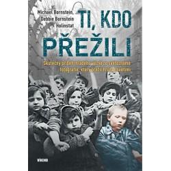 Ti, kdo přežili - Skutečný příběh mladého vězně ze světoznámé fotografie, který přežil hrůzy Osvětimi