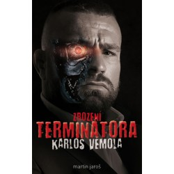 Karlos Vémola: Zrození Terminátora