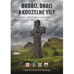 Dudáci, draci a kouzelné víly - Putování po Irsku, Skotsku a Walesu