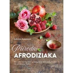 Přírodní afrodiziaka - Přírodní léčitelství a recepty z léčivých rostlin na podporu lásky