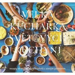 Velká kuchařka světových kuchyní, recepty od nejlepších šéfkuchařů s vinným párováním