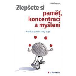 Zlepšete si paměť, koncentraci a myšlení - Praktická cvičení, testy a tipy