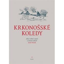 Krkonošské koledy - Jak je sebral, sepsal a notami vybavil Josef Horák