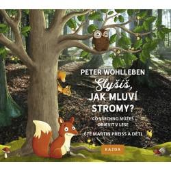 Slyšíš, jak mluví stromy - Co všechno můžeš objevit v lese - CDmp3 (Čte Martin Preiss a děti)