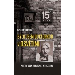 Byla jsem doktorkou v Osvětimi - Musela jsem asistovat Mengelemu