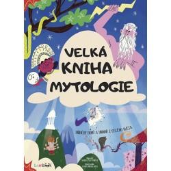 Velká kniha mytologie - Příběhy bohů a hrdinů z celého světa