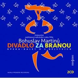 Bohuslav Martinů: Divadlo za branou - 2 CD